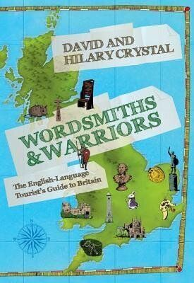 Wordsmiths and Warriors the Book Every English-Language Tourist