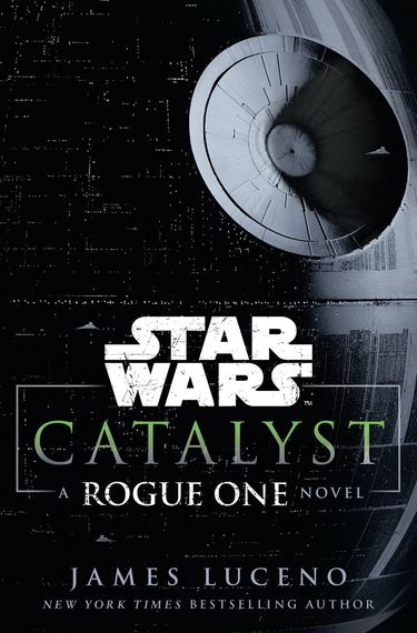 Book Review: Catalyst A Rouge One Novel By James