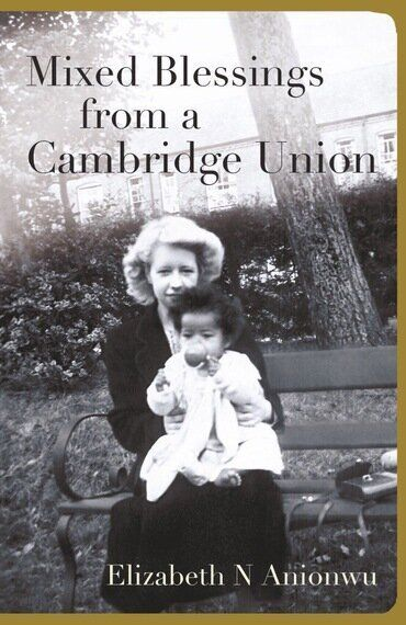 Elizabeth Anionwu's Memoir: Mixed Blessings From A Cambridge Union Exceeds All
