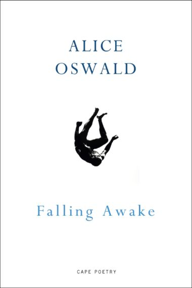 Review: Alice Oswald - Falling
