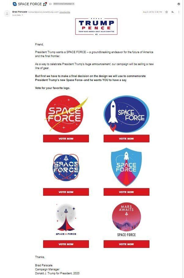 The Trump campaign began using Space Force as a fundraising tool on Aug. 9, 2018, the same day Vice President Mike Pence deli