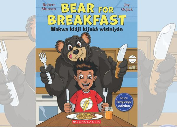 """Bear for Breakfast,"" by illustrator Jay Odjick and author Robert Munsch, was published in English and French with Algonquin translations."