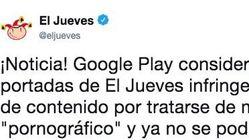 'El Jueves' denuncia que Google ha retirado la revista de sus plataformas por