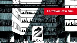 BLOG - Le procès France Télécom rappelle que le travail peut tuer, une BD explique