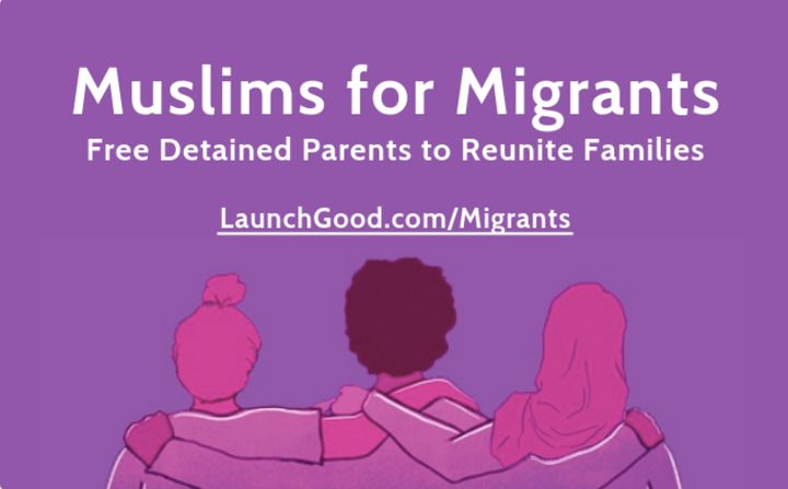 The Muslims for Migrants campaign seeks tobail out detained migrant parents.