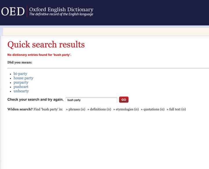 "At the time of publication, no entries are found when a user searches for ""bush party"" in the Oxford English Dictionary."