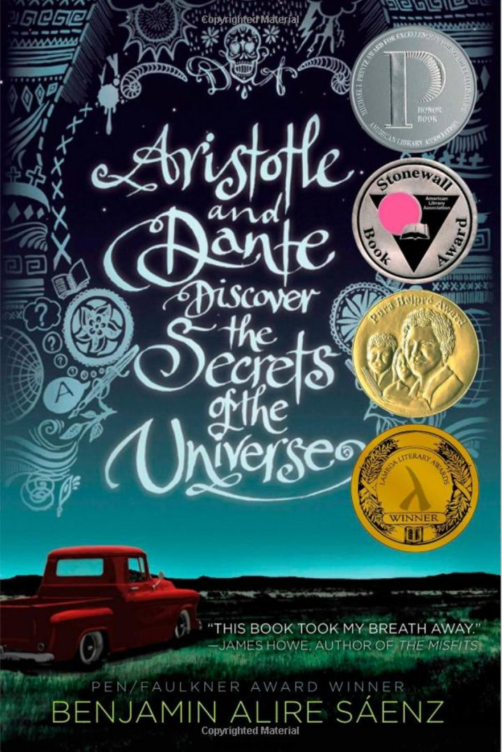 Aristotle and Dante Discover the Secrets of the Universe by Benjamin Alire Saenz (Simon and Schuster)