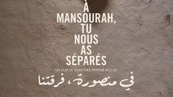 La mémoire de nos pères: A Mansourah, tu nous a séparés, réalisé par Dorothée-Myriam