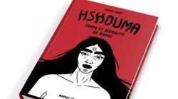 """La BD """"Hshouma"""" de Zaïnab Fasiki sort"""