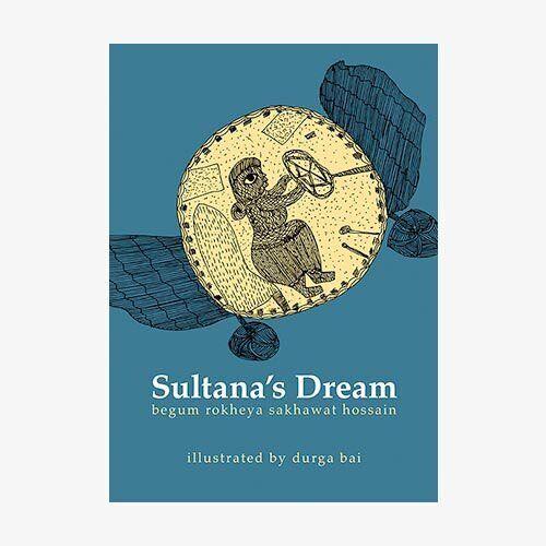'Sultana's Dream' by Rokheya Sakhawat Hossain
