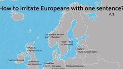 Πώς να εκνευρίσετε τους πολίτες κάθε ευρωπαϊκής χώρας, χρησιμοποιώντας 5 ή λιγότερες