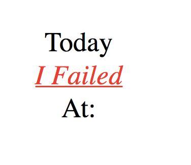 Today I Failed At: Πώς μπορείς να επιτύχεις καταγράφοντας τις αποτυχίες