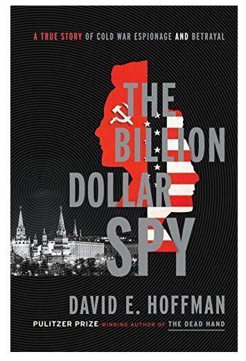 Αληθινές ιστορίες κατασκοπείας στη Μόσχα του Ψυχρού Πολέμου στο νέο βιβλίο του D.Hoffman. Το κρυφτό CIA-ΚGB...
