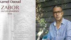 Dernier roman de Kamel Daoud, Zabor ou psaumes, l'hymne aux croyances de