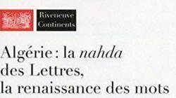 Y a-t-il une nahda des lettres algériennes