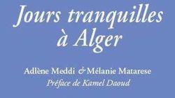 En Algérie, peut-on passer des jours tranquilles