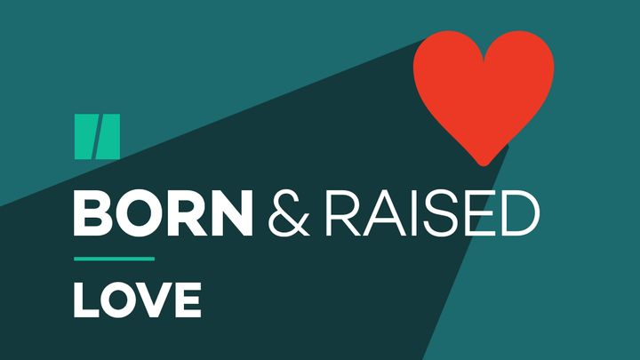 "Listen to ""Born And Raised: Love"" on Apple Podcasts, Google Podcasts, and wherever your podcasts live."