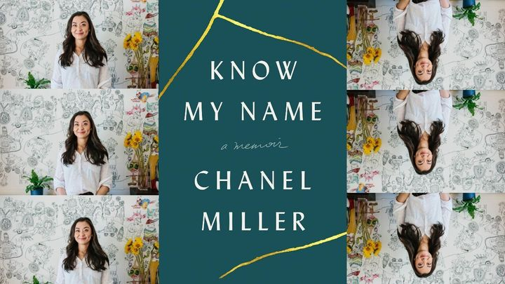 "Chanel Miller's new memoir, ""Know My Name,"" is a revelation."