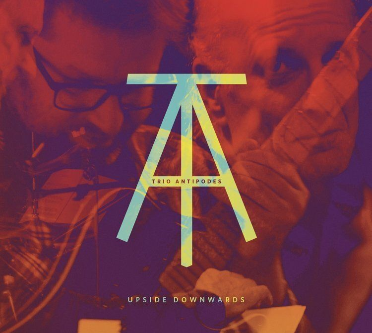 Trio Antipodes – «Upside Downwards»