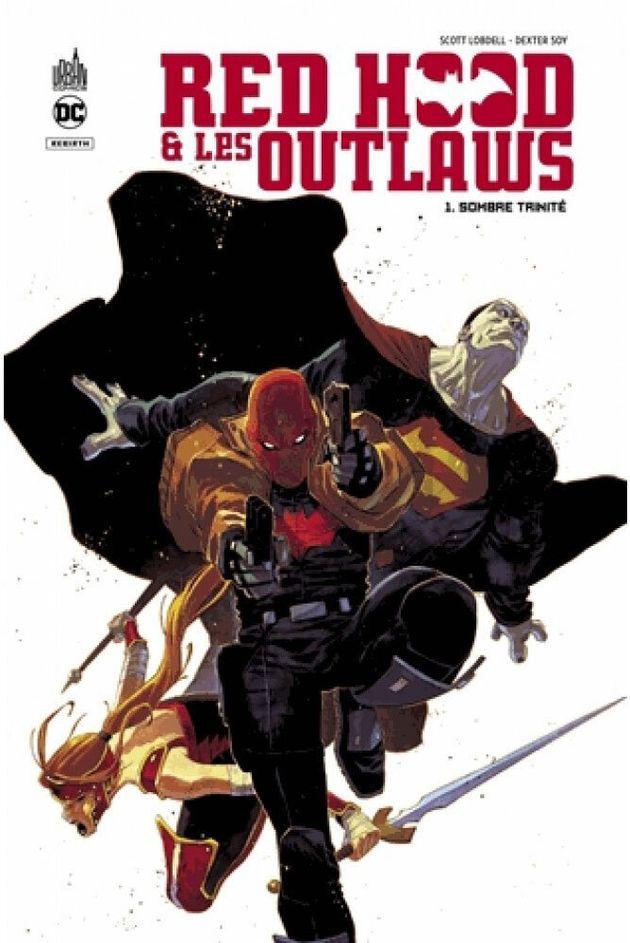 Red Hood & les Outlaws 1. Sombre trinité, Scott Lobdell & Dexter Soy (Urban