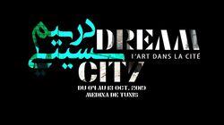 Dream City: L'art pluridisciplinaire au coeur de la Médina du 04 au 13 octobre