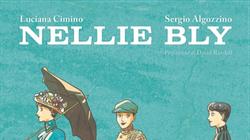 Nellie Bly, una rivoluzionaria in graphic