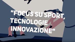 Verso il Festival dello Sport di Trento, attraverso lo Sport Tech