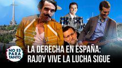 'No Es Para Tanto' 2x02: La derecha en España o Rajoy vive, la lucha
