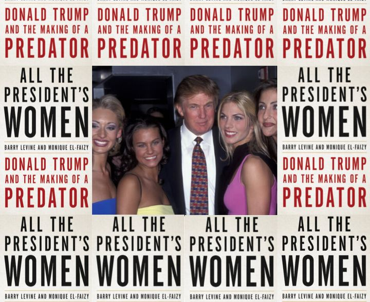 """""""All The President's Women,"""" a new book from Barry Levine and Monique El-Faizy, details a stunning breadth of allegations Donald Trump faces of misconduct and poor treatment of women."""