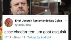 Parece que as pessoas estão viciadas em Erick Jacquin e no seu jeito singular de