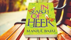 Manjul Bajaj's 'In Search Of Heer' Is A Subversive Retelling Of A
