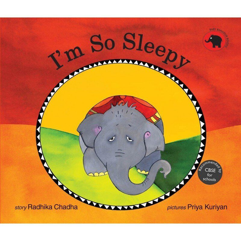'I'm So Sleepy', written by Radhika Chadha and illustrated by Priya