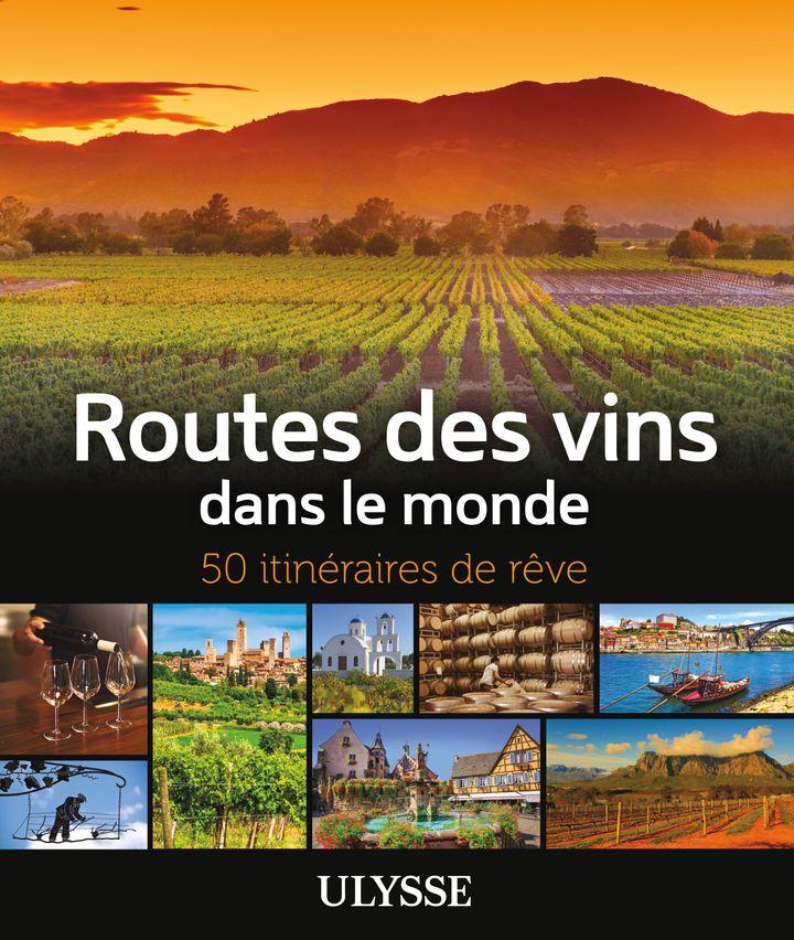 Routes des vins dans le monde - Ulysse
