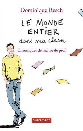 """""""Le monde entier dans ma classe"""", de Dominique Resch"""