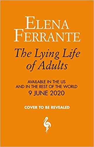 "<a href=""https://bit.ly/2HxjHvj"" target=""_blank"" rel=""noopener noreferrer"">The Lying Life of Adults by Elena Ferrante, Waterstones,</a> &pound;20"