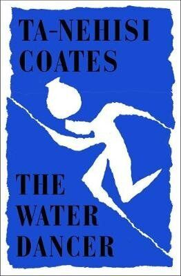 "<a href=""https://bit.ly/37I16rf"" target=""_blank"" rel=""noopener noreferrer"">The Water Dancer by Ta-Nehisi Coates, Waterstones,</a> &pound;16.99&nbsp;"