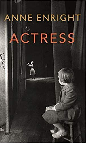 "<a href=""https://bit.ly/2HAmUKE"" target=""_blank"" rel=""noopener noreferrer"">Actress by Anne Enright,&nbsp;Waterstones</a>, &pound;16.99 &nbsp;"