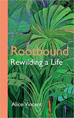 "<a href=""https://bit.ly/2VcgoBZ"" target=""_blank"" rel=""noopener noreferrer"">Rootbound: Rewilding a Life by Alice Vincent, Waterstones,</a> &pound;14.99"