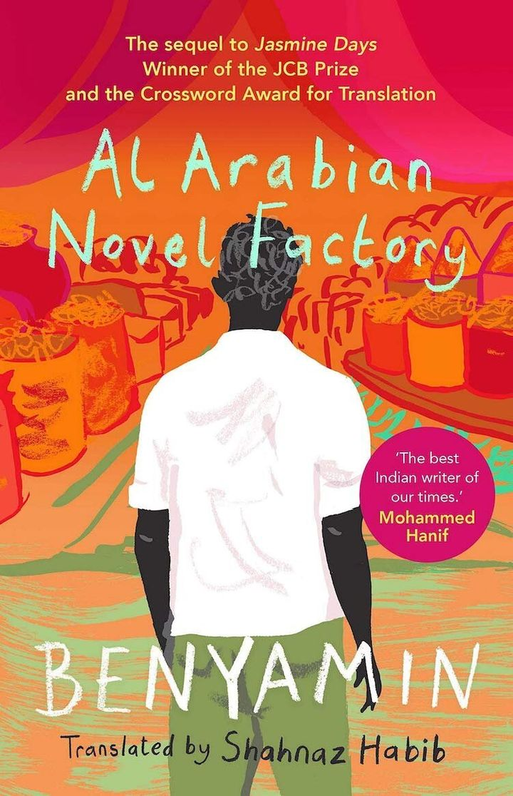 'Al Arabian Novel Factory' by Benyamin, translated by Shahnaz Habib; Juggernaut (2019)