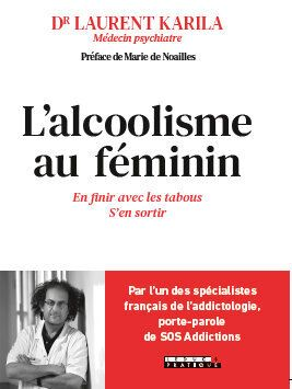 "Laurent Karila - <i>L'acoolisme au f&eacute;minin, en finir avec les tabous, s'en sortir</i> - Ed. <a href=""https://www.editionsleduc.com/produit/2090/9791028517236/l-alcoolisme-au-feminin"" target=""_blank"" rel=""noopener noreferrer"">Leducs</a>"