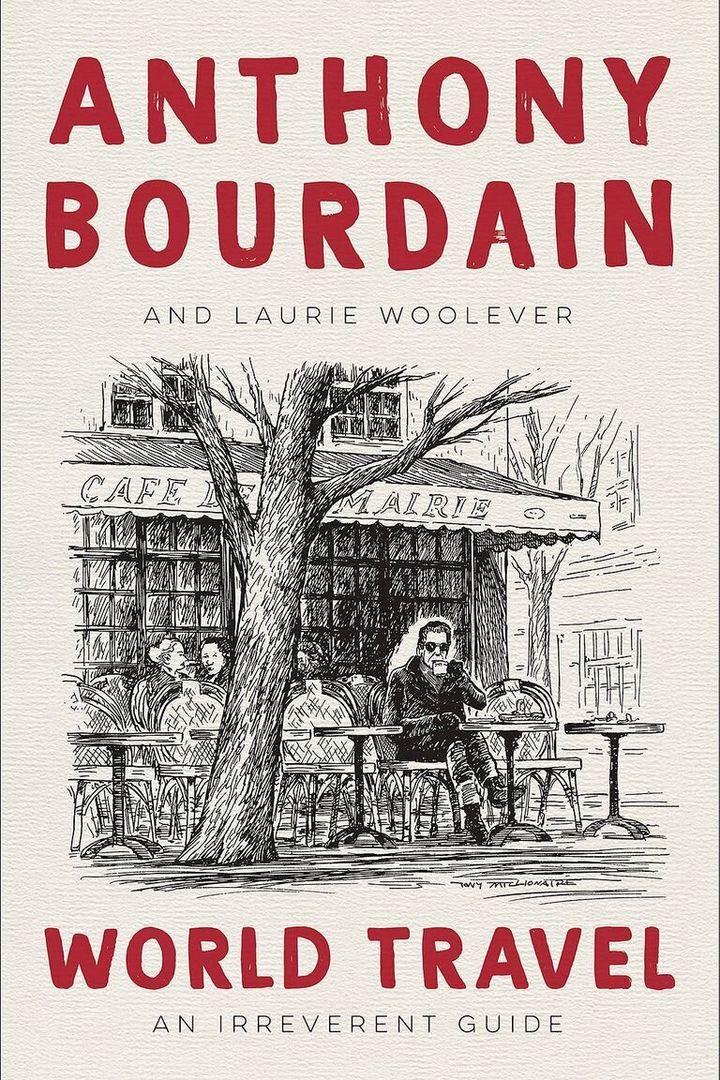 Το υπό έκδοση βιβλίο, World Travel: An Irreverent Guide τουΆντονι Μπουρντέν