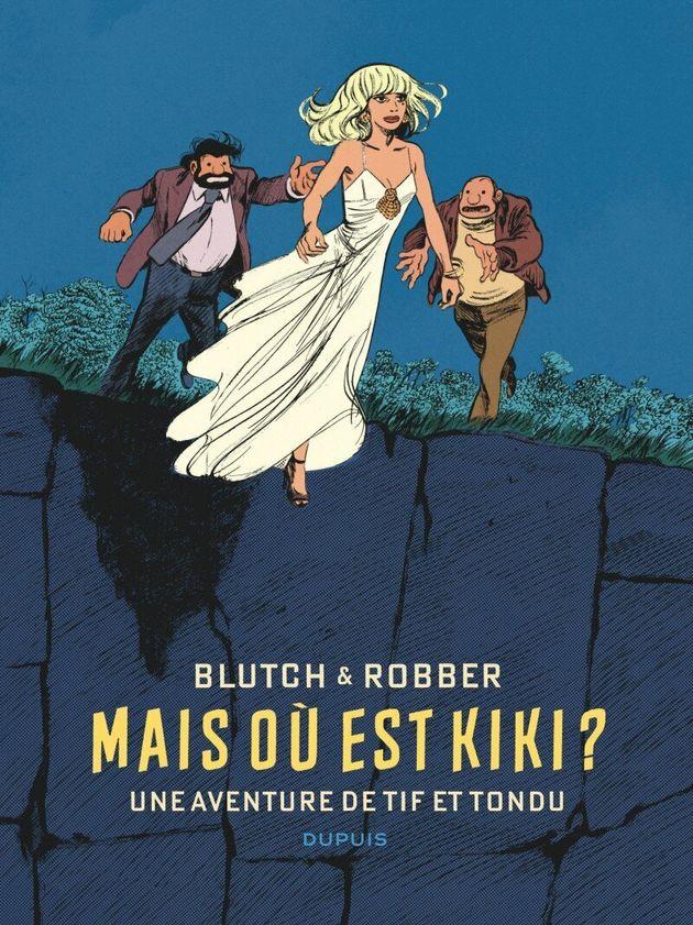 Mais où est Kiki ? Une aventure de Tif et Tondu (Blutch & Robber,