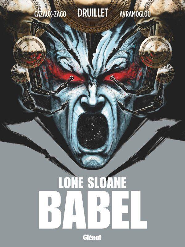Lone Sloane: Babel (Glénat)Dimitri Avramoglou et Xavier