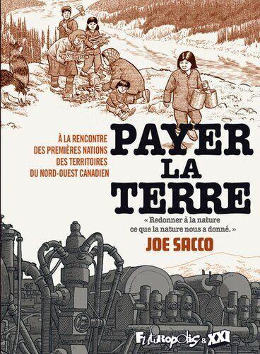 Payer la terre, Joe Sacco