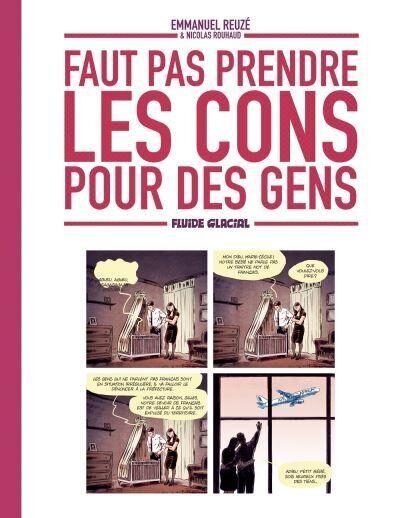 Faut pas prendre les cons pour des gens (Emmanuel Reuzé & Nicolas Rouhaud, Fluide
