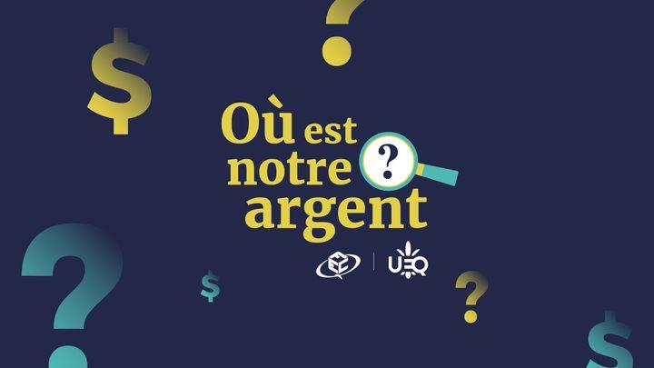 L'affiche de la campagne «Où est notre argent», lancée conjointement par l'Union étudiante du Québec et la Fédération étudiante collégiale du Québec.