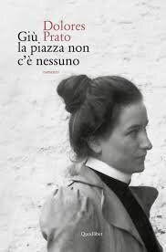 Dolores Prato, la donna che rivoluzionò la narrativa