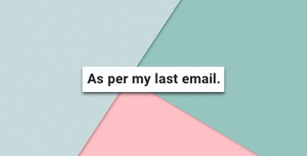 As Per My Last Email, Can We Just Not Use That Phrase Anymore?