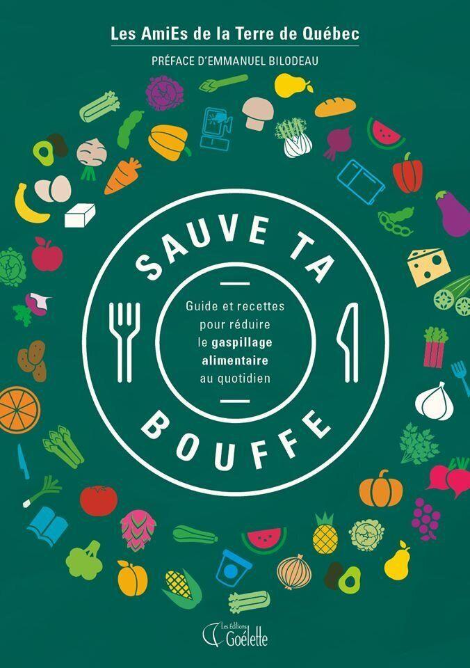 «Sauve ta bouffe», 192 pages, Les Éditions Goélette, 24,95$