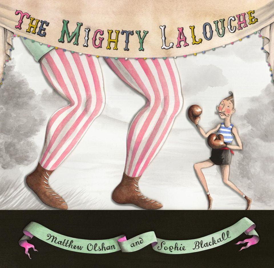 <em>The Mighty Lalouche</em>, written by Matthew Olshan, illustrated by Sophie Blackall